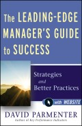 The Leading-Edge Manager's Guide to Success. Strategies and Better Practices