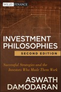 Investment Philosophies. Successful Strategies and the Investors Who Made Them Work