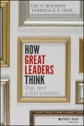 How Great Leaders Think. The Art of Reframing