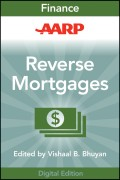 AARP Reverse Mortgages and Linked Securities. The Complete Guide to Risk, Pricing, and Regulation