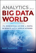 Analytics in a Big Data World. The Essential Guide to Data Science and its Applications