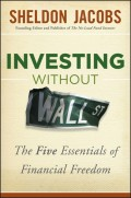 Investing without Wall Street. The Five Essentials of Financial Freedom