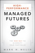 High-Performance Managed Futures. The New Way to Diversify Your Portfolio