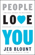 People Love You. The Real Secret to Delivering Legendary Customer Experiences