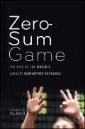 Zero-Sum Game. The Rise of the World's Largest Derivatives Exchange