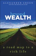 Beyond Wealth. The Road Map to a Rich Life
