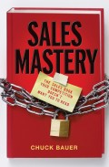 Sales Mastery. The Sales Book Your Competition Doesn't Want You to Read