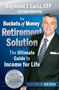 The Buckets of Money Retirement Solution. The Ultimate Guide to Income for Life
