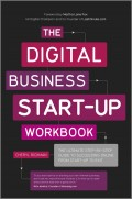 The Digital Business Start-Up Workbook. The Ultimate Step-by-Step Guide to Succeeding Online from Start-up to Exit