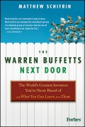 The Warren Buffetts Next Door. The World's Greatest Investors You've Never Heard Of and What You Can Learn From Them