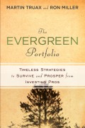 The Evergreen Portfolio. Timeless Strategies to Survive and Prosper from Investing Pros