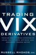 Trading VIX Derivatives. Trading and Hedging Strategies Using VIX Futures, Options, and Exchange Traded Notes