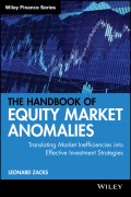 The Handbook of Equity Market Anomalies. Translating Market Inefficiencies into Effective Investment Strategies