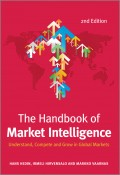 The Handbook of Market Intelligence. Understand, Compete and Grow in Global Markets