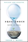 Aqua Shock, Revised and Updated. Water in Crisis