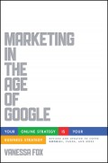 Marketing in the Age of Google, Revised and Updated. Your Online Strategy IS Your Business Strategy
