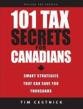 101 Tax Secrets For Canadians. Smart Strategies That Can Save You Thousands