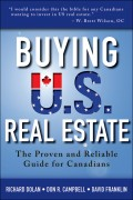 Buying U.S. Real Estate. The Proven and Reliable Guide for Canadians