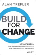 Build for Change. Revolutionizing Customer Engagement through Continuous Digital Innovation