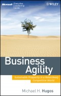 Business Agility. Sustainable Prosperity in a Relentlessly Competitive World