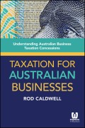 Taxation for Australian Businesses. Understanding Australian Business Taxation Concessions