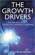 The Growth Drivers. The Definitive Guide to Transforming Marketing Capabilities
