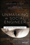 Unmasking the Social Engineer. The Human Element of Security