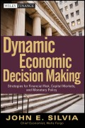Dynamic Economic Decision Making. Strategies for Financial Risk, Capital Markets, and Monetary Policy