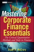 Mastering Corporate Finance Essentials. The Critical Quantitative Methods and Tools in Finance