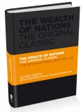 The Wealth of Nations. The Economics Classic - A Selected Edition for the Contemporary Reader