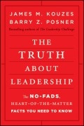 The Truth about Leadership. The No-fads, Heart-of-the-Matter Facts You Need to Know