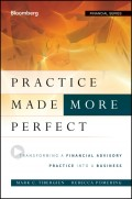 Practice Made (More) Perfect. Transforming a Financial Advisory Practice Into a Business