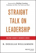 Straight Talk on Leadership. Solving Canada's Business Crisis