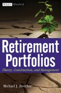 Retirement Portfolios. Theory, Construction and Management