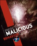 Predicting Malicious Behavior. Tools and Techniques for Ensuring Global Security