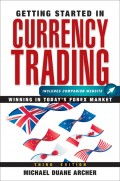 Getting Started in Currency Trading. Winning in Today's Forex Market