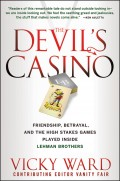 The Devil's Casino. Friendship, Betrayal, and the High Stakes Games Played Inside Lehman Brothers