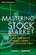 Mastering the Stock Market. High Probability Market Timing and Stock Selection Tools