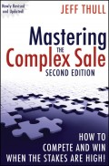 Mastering the Complex Sale. How to Compete and Win When the Stakes are High!