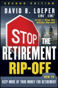 Stop the Retirement Rip-off. How to Keep More of Your Money for Retirement