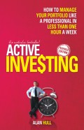 Active Investing. How to Manage Your Portfolio Like a Professional in Less than One Hour a Week