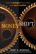MoneyShift. How to Prosper from What You Can't Control