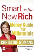 Smart is the New Rich. Money Guide for Millennials