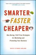 Smarter, Faster, Cheaper. Non-Boring, Fluff-Free Strategies for Marketing and Promoting Your Business
