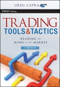 Trading Tools and Tactics. Reading the Mind of the Market