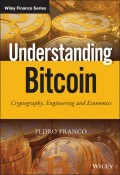 Understanding Bitcoin. Cryptography, Engineering and Economics