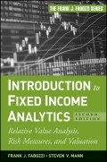 Introduction to Fixed Income Analytics. Relative Value Analysis, Risk Measures and Valuation