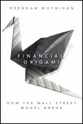 Financial Origami. How the Wall Street Model Broke