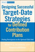 Designing Successful Target-Date Strategies for Defined Contribution Plans. Putting Participants on the Optimal Glide Path