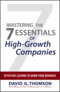 Mastering the 7 Essentials of High-Growth Companies. Effective Lessons to Grow Your Business